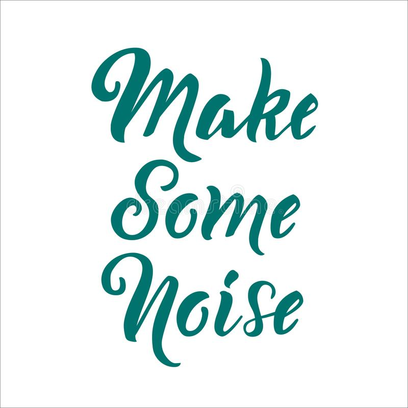 Free Make Some Noise Lettering On Isolated Background As T-shirt Design, Print, Logo Design, Badge, Tag, Icon. Vector Illustration Stock Photo - 122170810