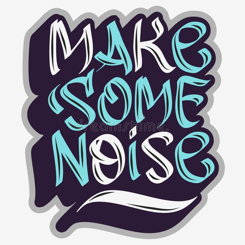 Free Make Some Noise Slogan Typographic Lettering Type Design Graffiti Tag Style. Royalty Free Stock Photography - 109147547