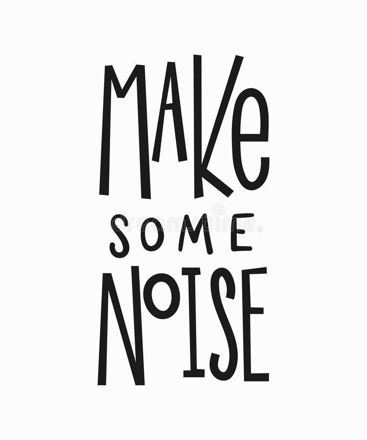 Free Make Some Noise T-shirt Quote Lettering. Stock Photography - 99740202