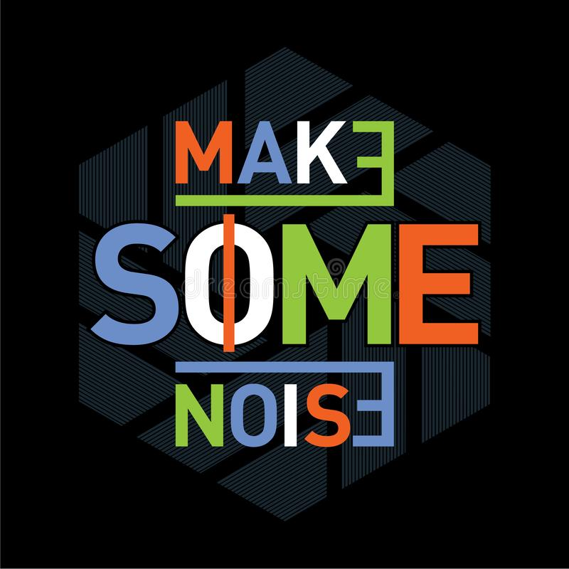 Free Make Some Noise Typography Graphic Design T Shirt Stock Photos - 155544833