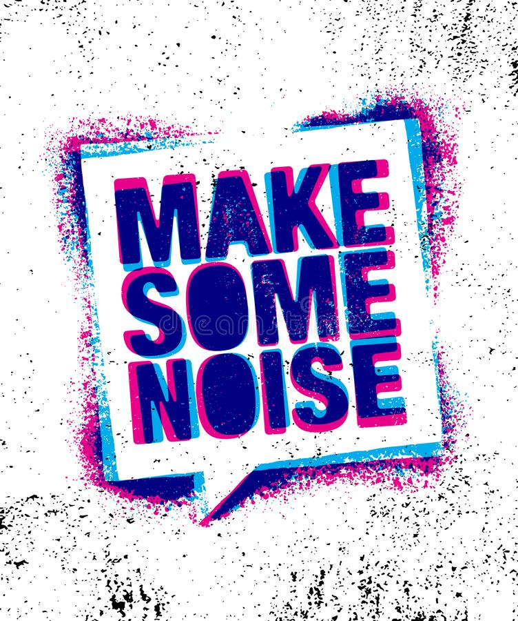 Make Some Noise. Urban Inspiring Creative Motivation Quote Poster Template. Vector Typography Banner Design Concept. On Grunge Texture Rough Background vector illustration