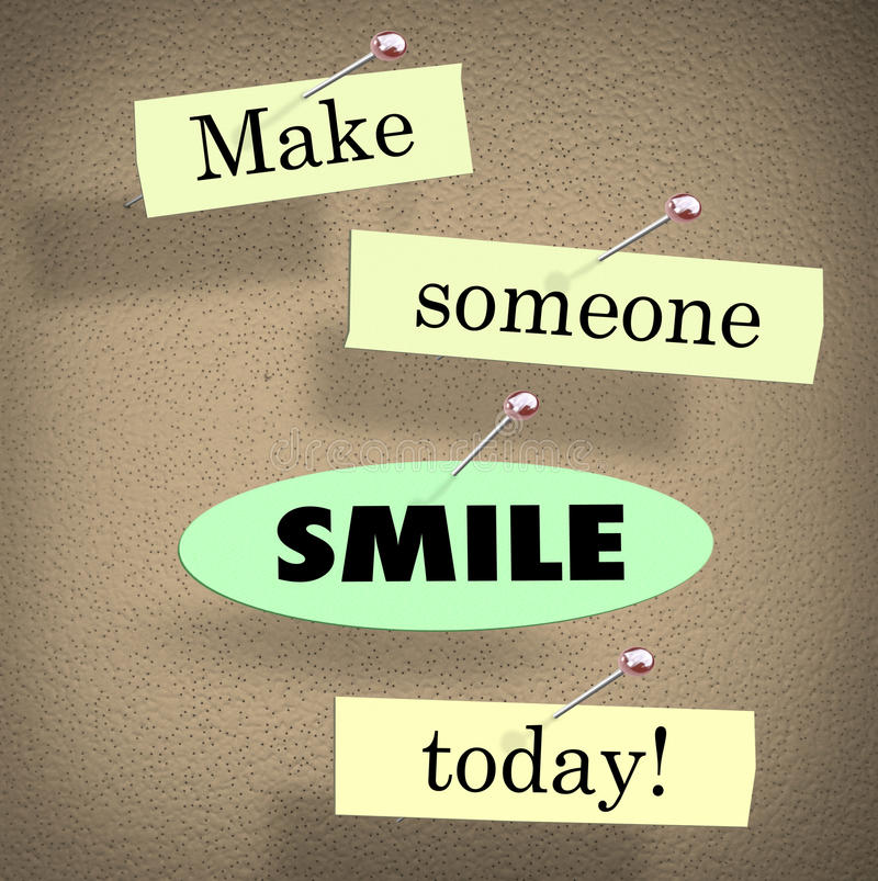 Make Someone Smile Today Quote Saying Bulletin Board. Make Someone Smile Today words on papers in a saying or quote pinned to a bulletin board royalty free illustration
