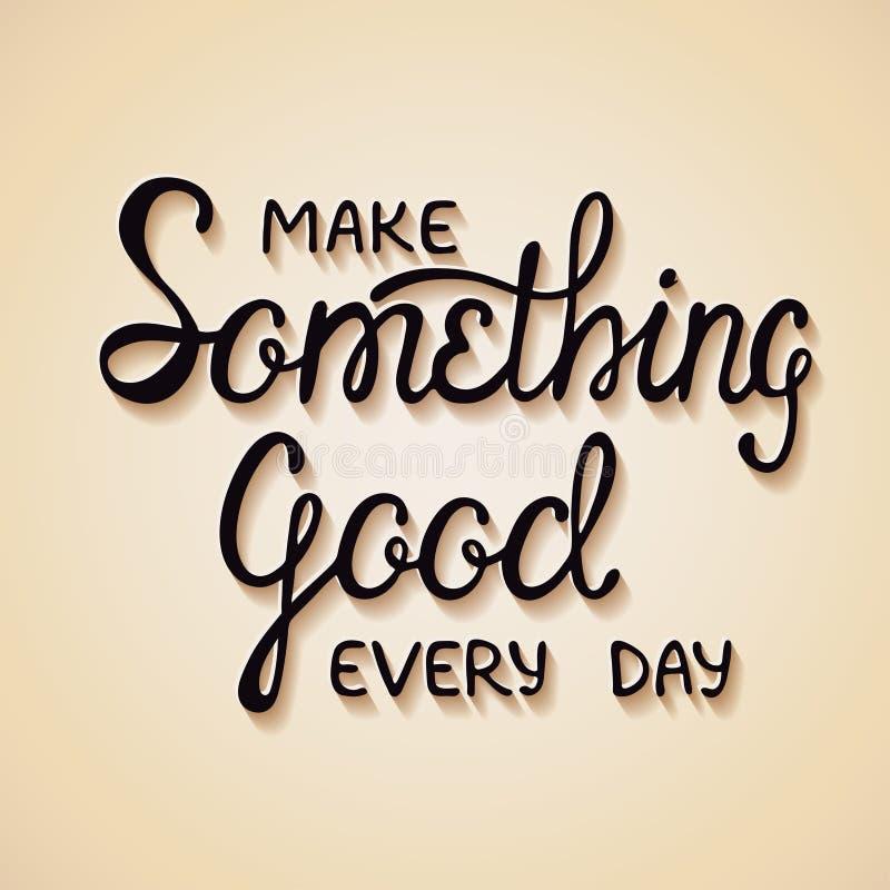 Make something good every day vector illustration
