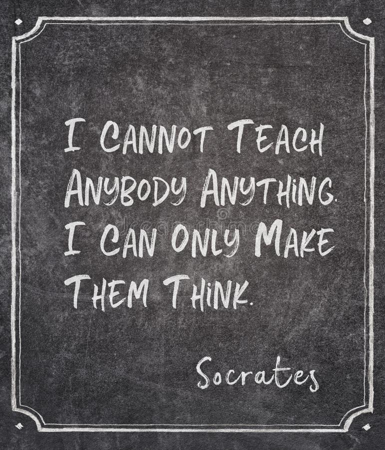 Make think Socrates quote. I cannot teach anybody anything. I can only make them think - ancient Greek philosopher Socrates quote written on framed chalkboard royalty free illustration