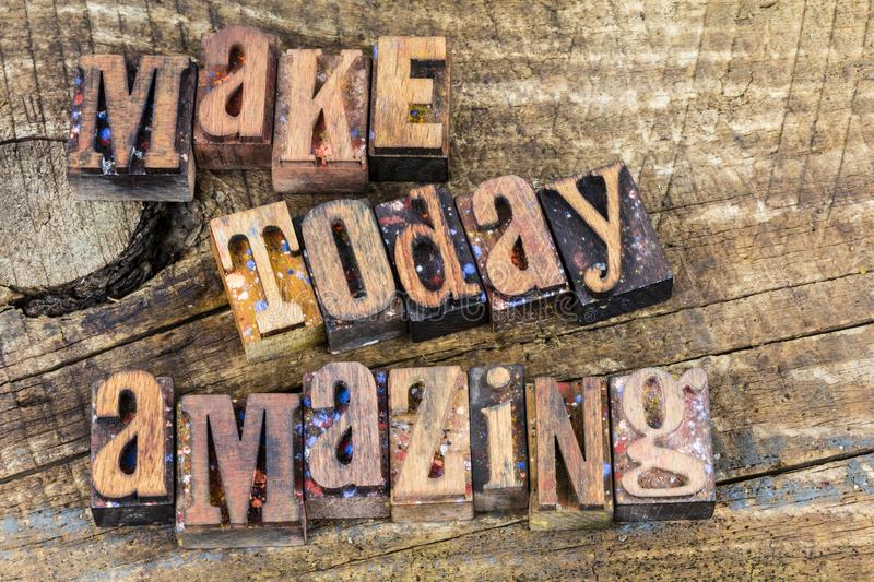 Make today amazing inspiration letterpress. Make today amazing sign inspiration motivation ambition love letterpress typography type wood block letters royalty free stock photography