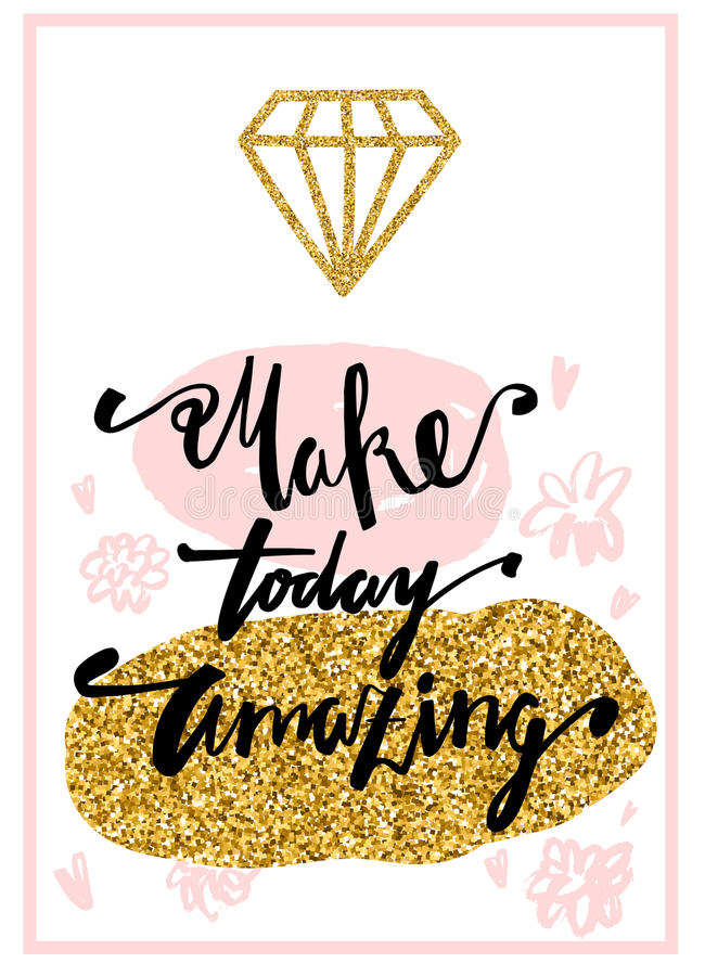 Make today amazing. Inspirational quote handwritten with black ink and brush, custom lettering for posters, t-shirts and cards. royalty free illustration