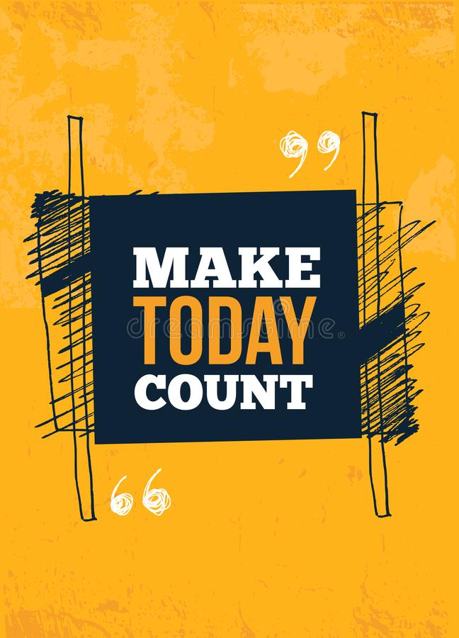 Make Today Count. Inspirational Quote, Typography Wall Art. Stock ...