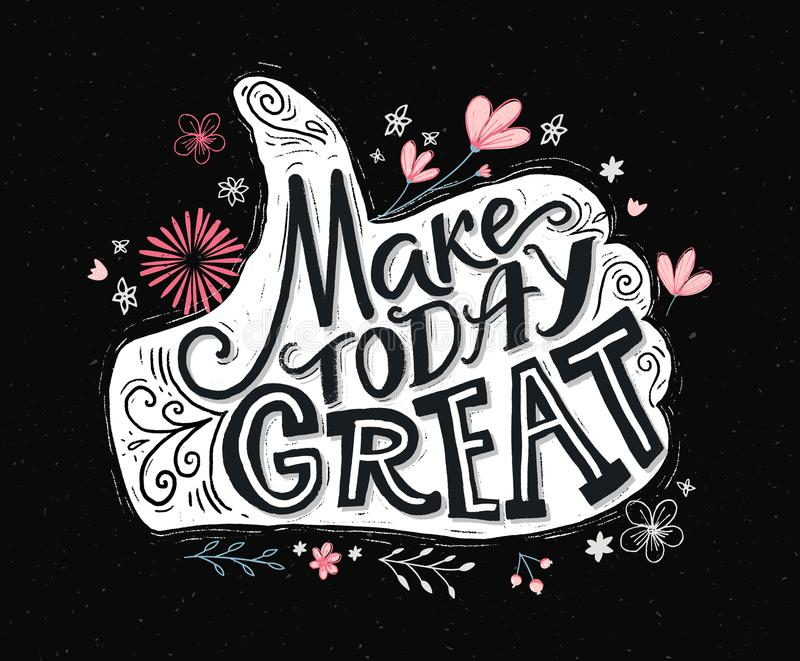 Make today great. Inspirational quote for social media, prints and posters. Motivational typography. Thumbs up hand with vector illustration
