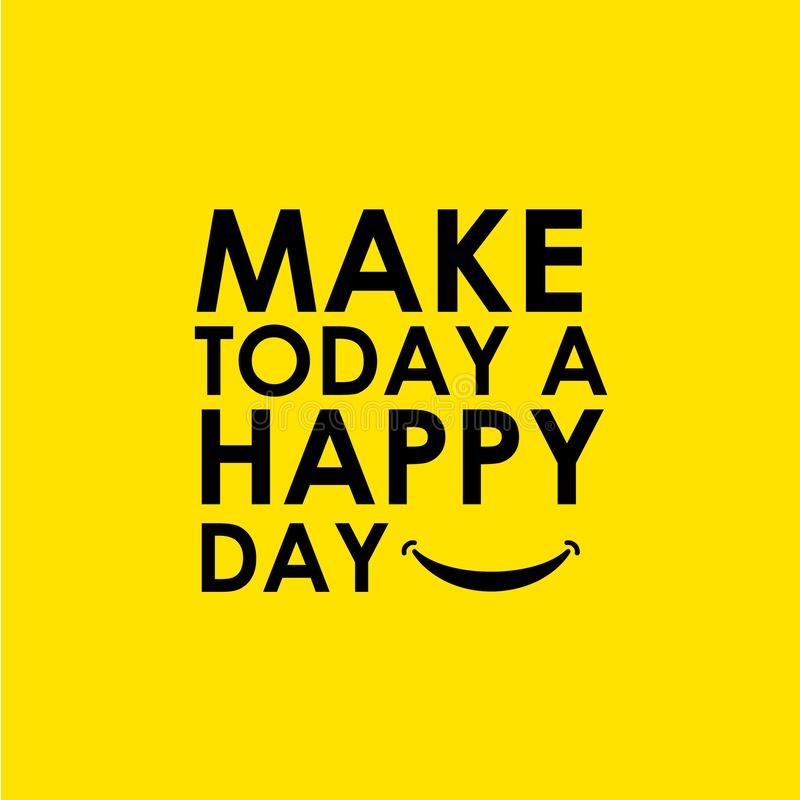 Make Today a Happy Day Vector Template Design Illustration vector illustration