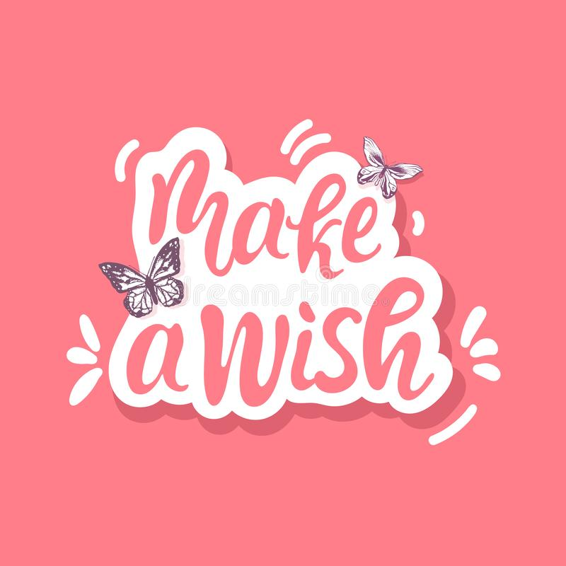 Make a wish. Hand lettering vector illustration with butterfly. Inspiring quote. Motivating modern calligraphy. for stock illustration