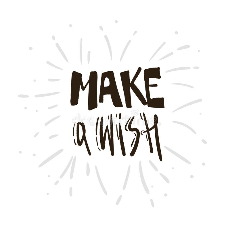 Make a wish. vector phrase. Inspirational and motivational quote handwritten with black brush. Brush calligraphy. Hand stock illustration