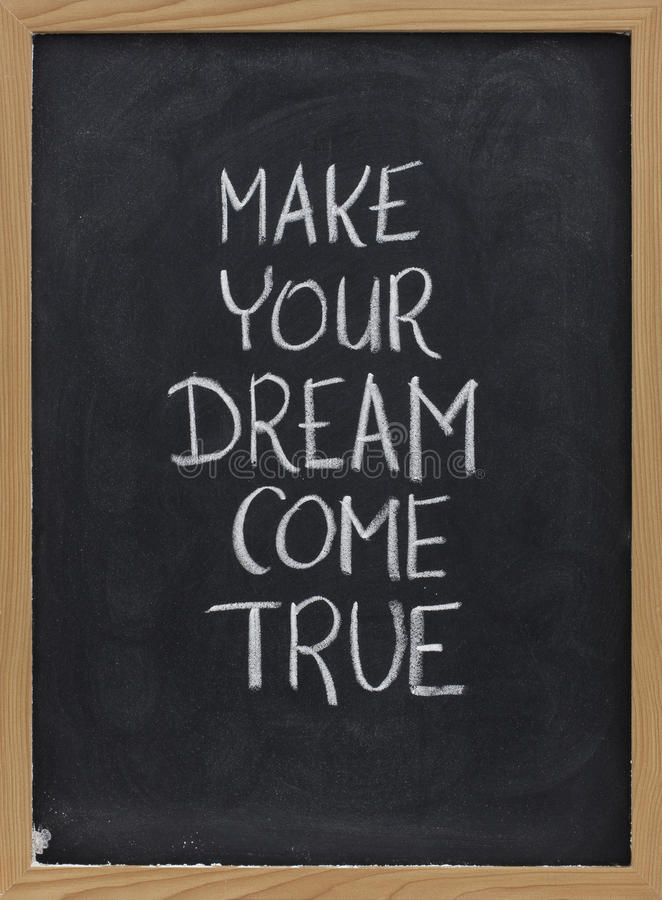 Download Make your dream come true stock photo. Image of chalkboard - 10837586