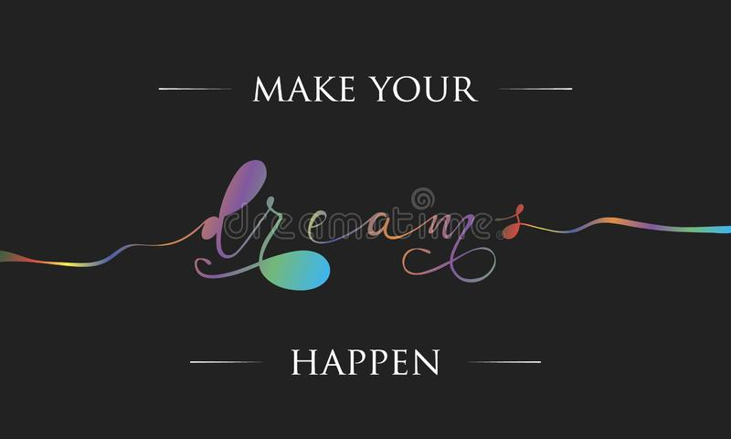 Make your dreams happen greeting royalty free illustration