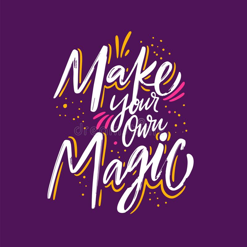 Make your own magic. Hand drawn vector lettering. Motivational inspirational quote. Vector illustration isolated on. Purple background. Design for greeting royalty free illustration