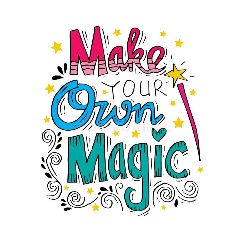 Make your own magic. Motivational quote vector illustration