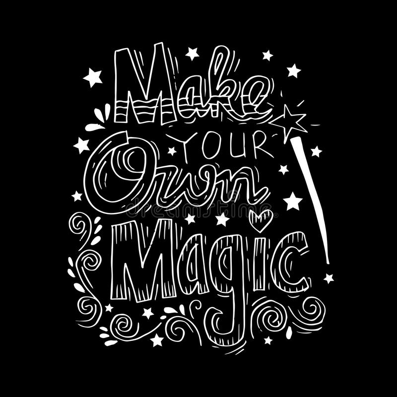Make your own magic. Motivational quote stock illustration