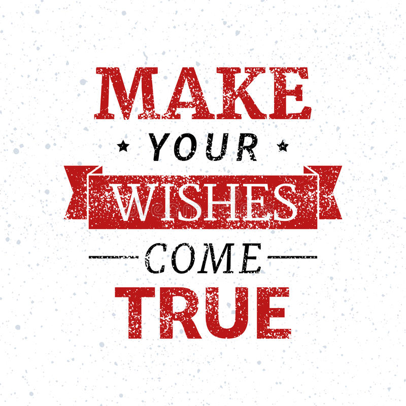 Make your wishes come true. Motivational lettering quote royalty free illustration