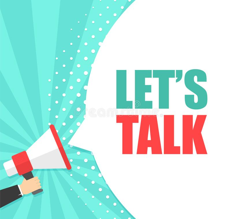 Male hand holding megaphone with Let`s talk speech bubble. Loudspeaker. Banner for business, marketing and advertising. Vector illustration royalty free illustration