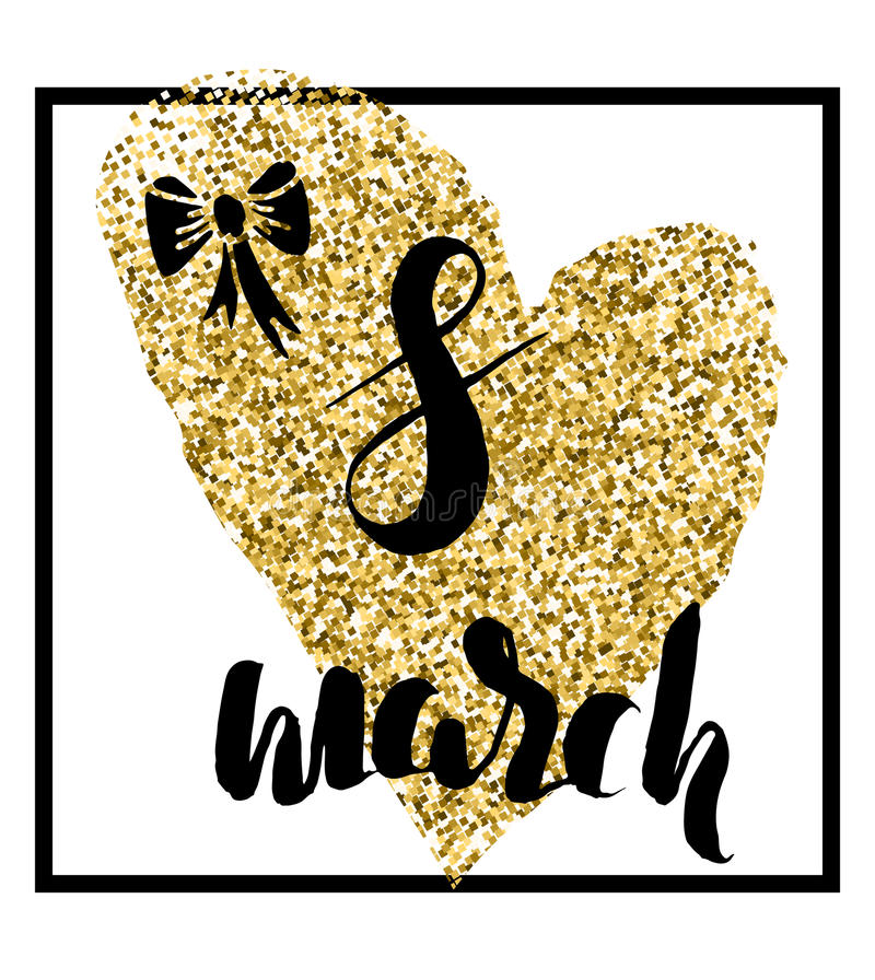 Mall av vykortet för den internationella dagen för kvinna` s, 8 dragen bokstäver för marsch hand på hjärta med den guld- gliiterp stock illustrationer