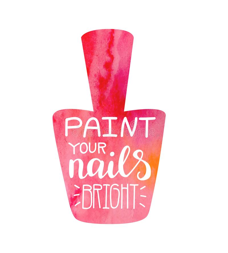 Maluje twój gwoździe jaskrawych Wektorowa ilustracja z ręki literowaniem w gwoździa połysku butelki kształcie z jaskrawą czerwien ilustracja wektor