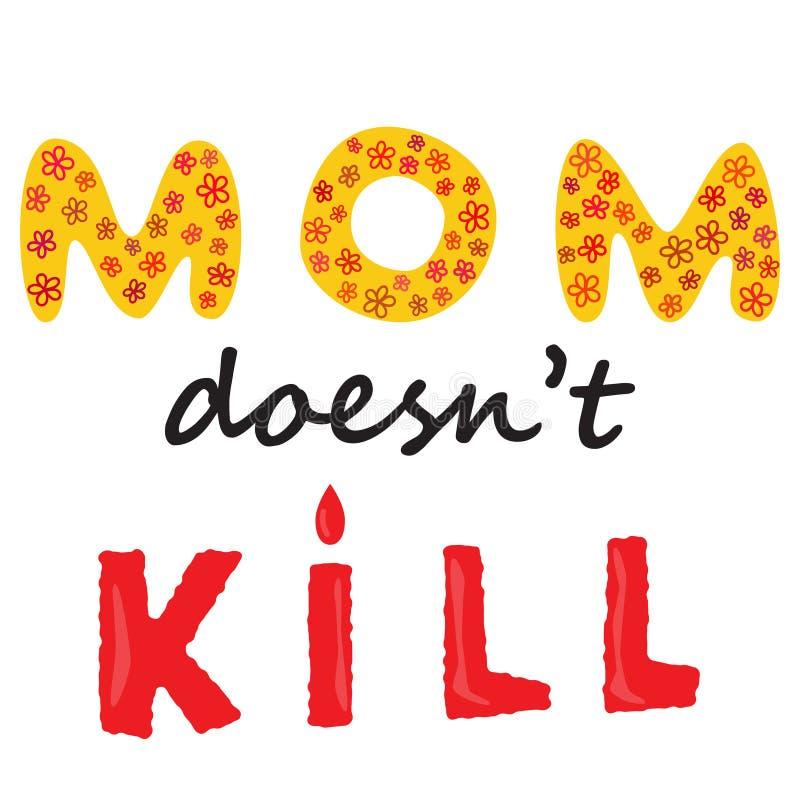 A mamã não mata o sinal Conceito do negócio dos direitos humanos do protesto do aborto Protestando a ilustração do aborto Conceit ilustração do vetor