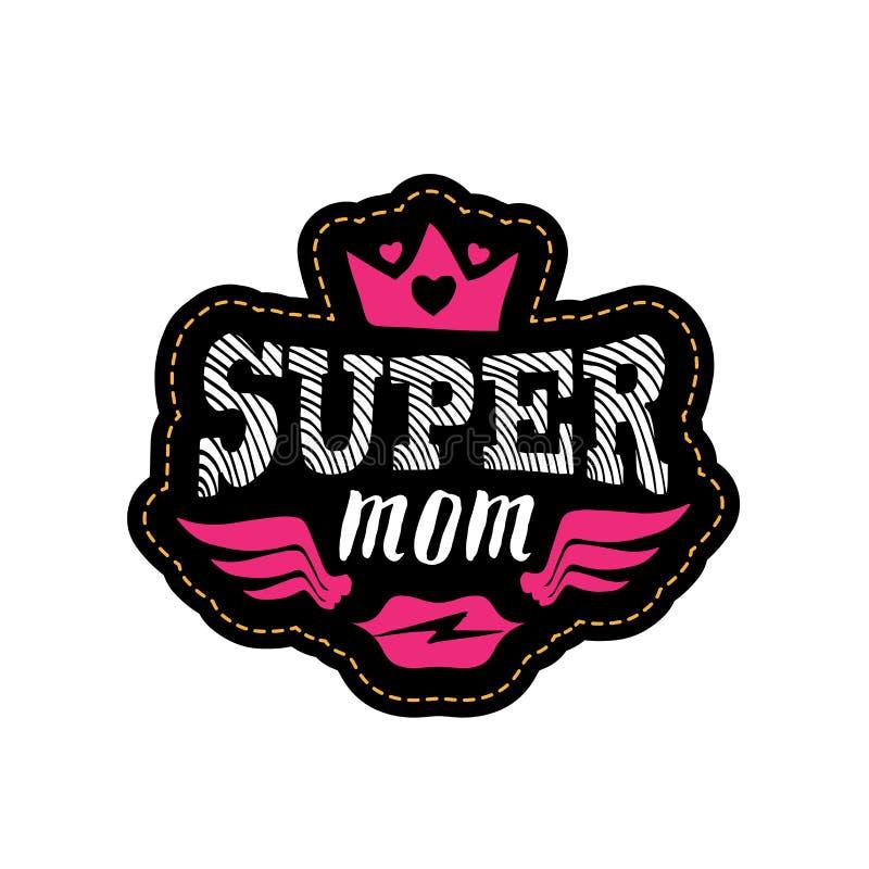 Mamã super Cópia ou remendo para o t-shirt com rotulação Traça feliz ilustração royalty free
