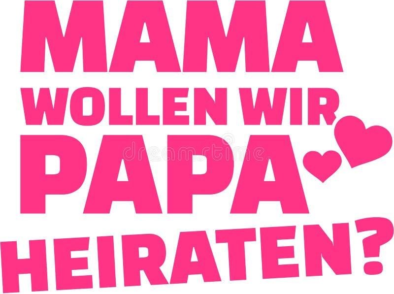Mama - musimy poślubiamy ojczulek propozycję - niemiec ilustracja wektor