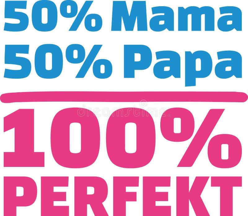 50% Mama 50% tata 100% Perfect niemiec ilustracji