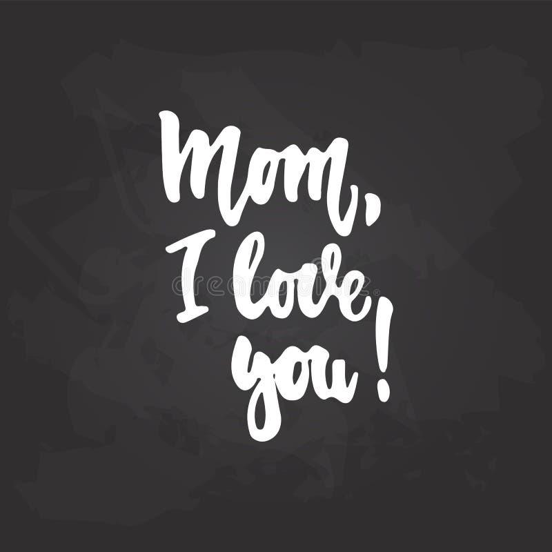 Mamman älskar jag dig - räcka det utdragna bokstäveruttrycket för dag för moder` s på den svarta svart tavlabakgrunden Roligt bor vektor illustrationer