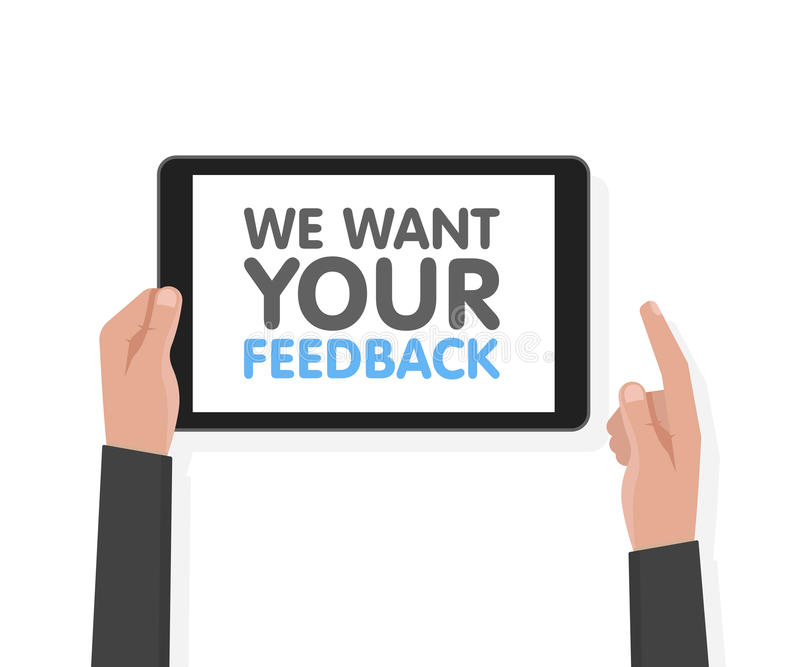 Man hand hold tablet computer with sign we want your feedback. Vector illustration.  royalty free illustration