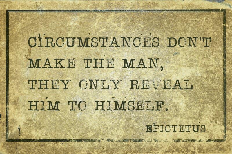 Man reveals Epic. Circumstances don`t make the man - ancient Greek philosopher Epictetus quote printed on grunge vintage cardboard stock illustration
