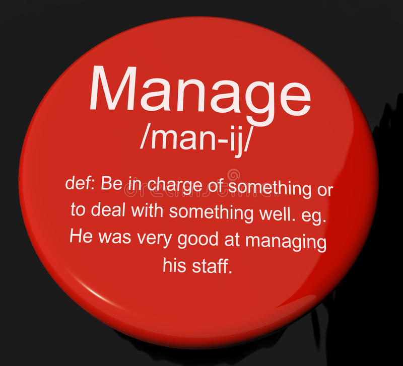 Manage Definition Button Showing Leadership Management And Super. Manage Definition Button Shows Leadership Management And Supervision royalty free illustration