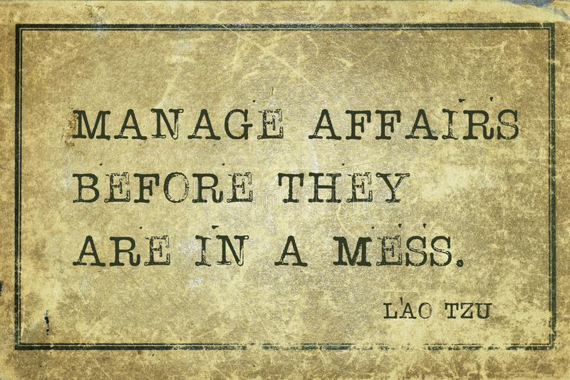 Manage before LT. Manage affairs before they are in a mess - ancient Chinese philosopher Lao Tzu quote printed on grunge vintage cardboard vector illustration