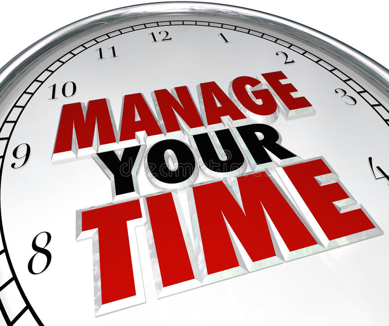 Manage Your Time Words Clock Management Efficiency. Manage Your Time words on a clock face to illustrate time management and using moments effectively to be royalty free illustration