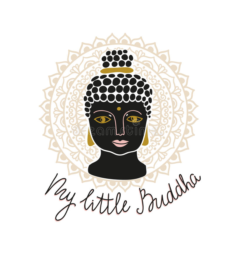 Mandala and buddha head with lettering - `My little Buddha`. Hand drawn print design. For t-shirt. Vector illustration vector illustration