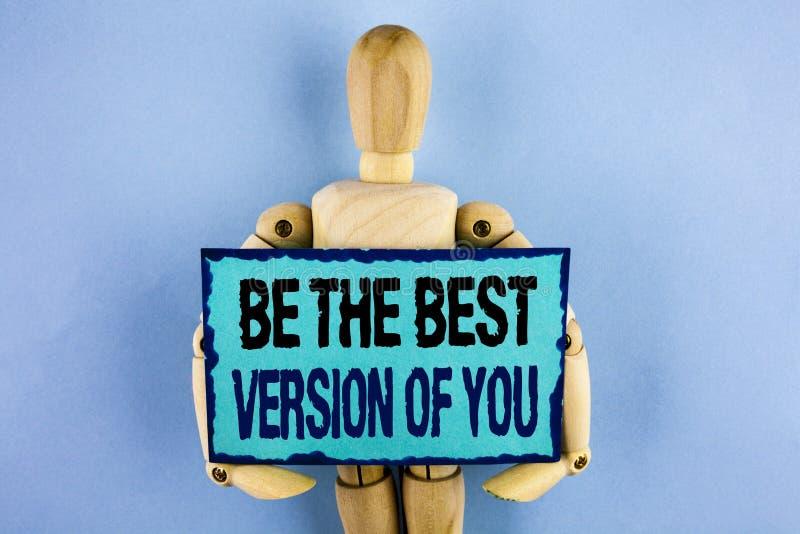 Mande un SMS a mostrar de la muestra sea la mejor versión de usted Se inspire que se consiga mejor y se motiva a la foto conceptu imagen de archivo