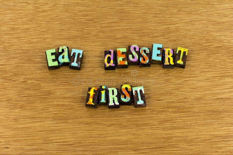 Mangez la première vie de dessert apprécient la typographie de joie photo libre de droits