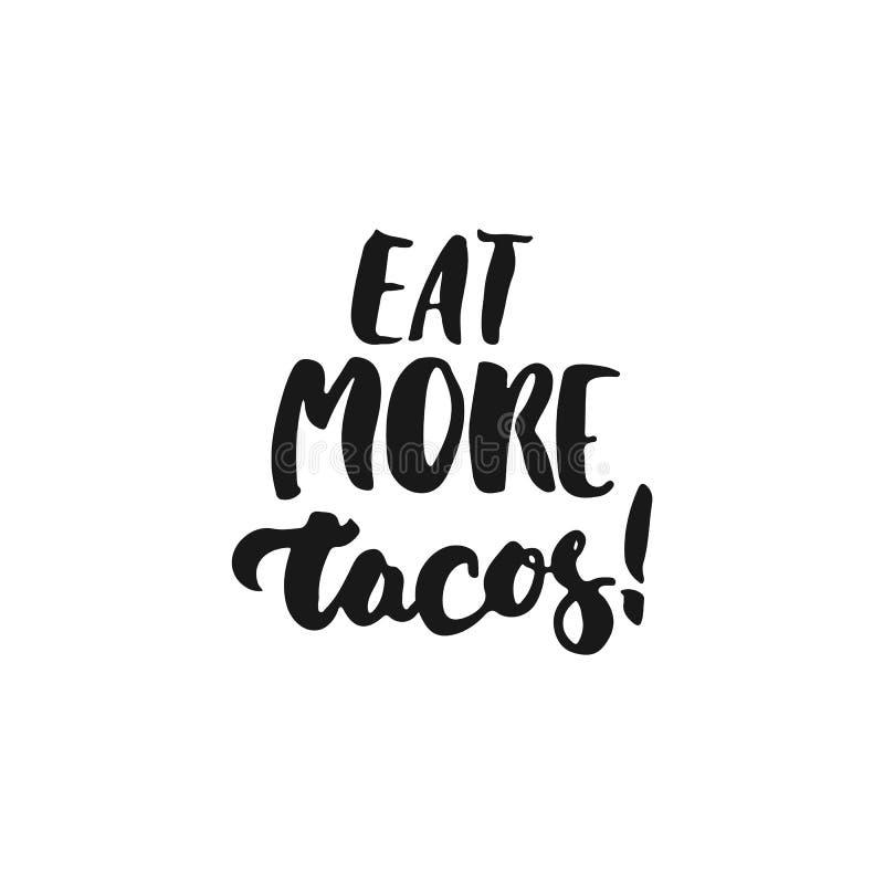 Mangez plus de tacos Expression tirée par la main mexicaine de lettrage de Cinco de Mayo d'isolement sur le fond blanc Inscriptio illustration stock