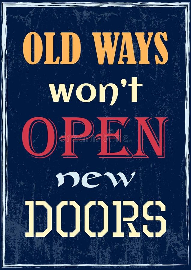 Manières de inspiration de citation de motivation les vieilles n'ouvriront pas de nouvelles portes Affiche de vecteur illustration stock
