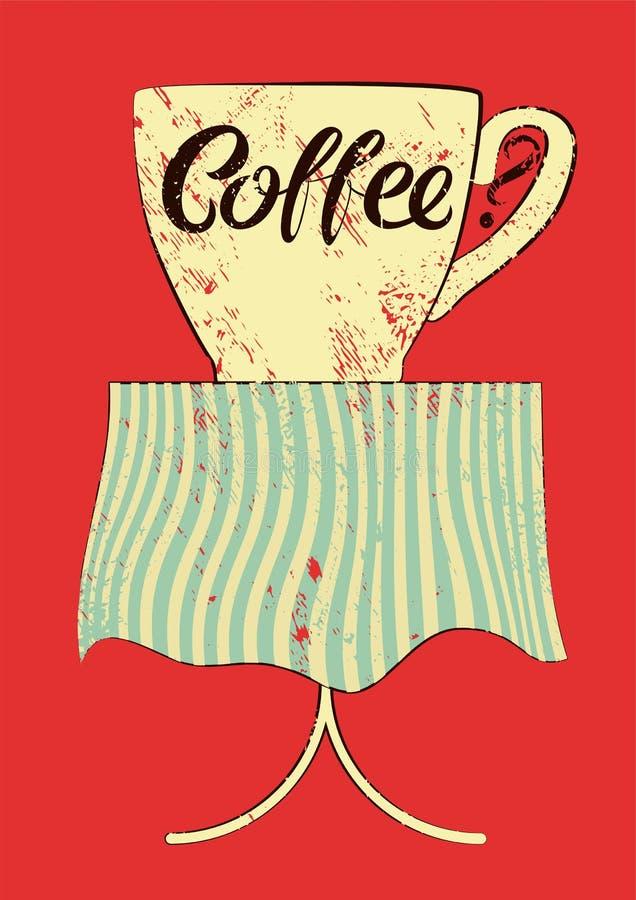 Manifesto d'annata tipografico di lerciume di stile del caffè Tazza di caffè sulla tabella Retro illustrazione di vettore illustrazione vettoriale