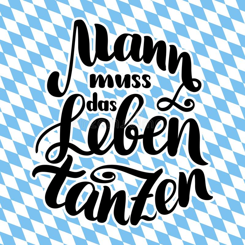 Mann muss das Leben tanzen. Dance your life. hand-drawn brush lettering illustration isolated on white. German quote. Mann muss das Leben tanzen. Dance your life royalty free illustration