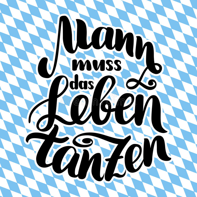 Mann muss das Leben tanzen. Vector hand-drawn brush lettering illustration isolated on white. German quotes for. Mann muss das Leben tanzen. Vector hand-drawn vector illustration