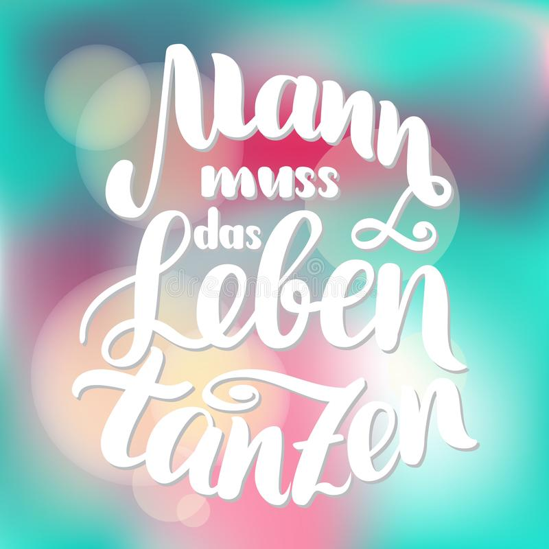 Mann muss das Leben tanzen. Vector hand-drawn brush lettering illustration isolated on white. German quotes for oktoberfest party. Mann muss das Leben tanzen royalty free illustration