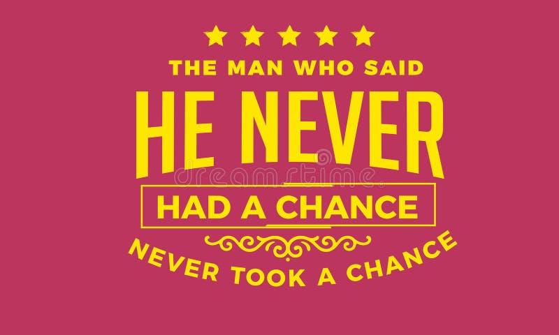 Mannen, som sade att han hade aldrig en möjlighet, tog aldrig en möjlighet vektor illustrationer