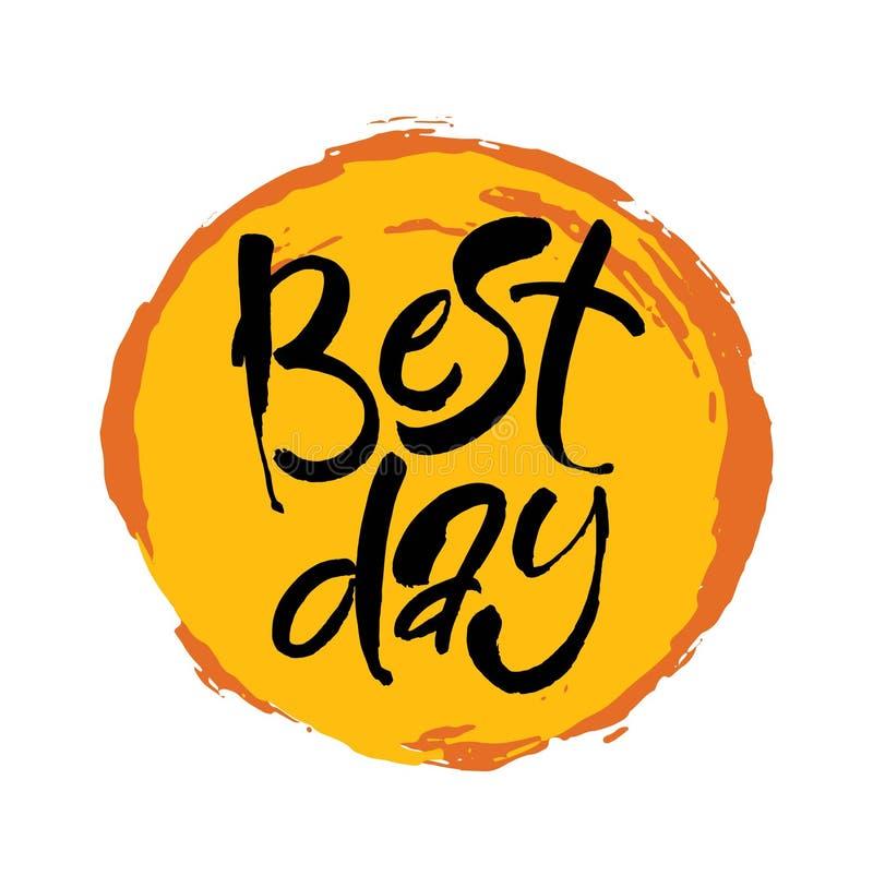 Mano in bianco e nero di migliore giorno che segna citazione con lettere positiva motivazionale e ispiratrice Calligrafia moderna illustrazione vettoriale