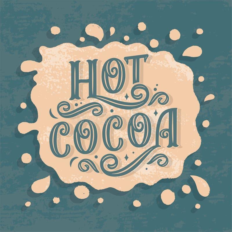 Mano calda del cacao che segna composizione con lettere Citazione disegnata a mano per i segni, il caff?, la barra ed il ristoran fotografia stock
