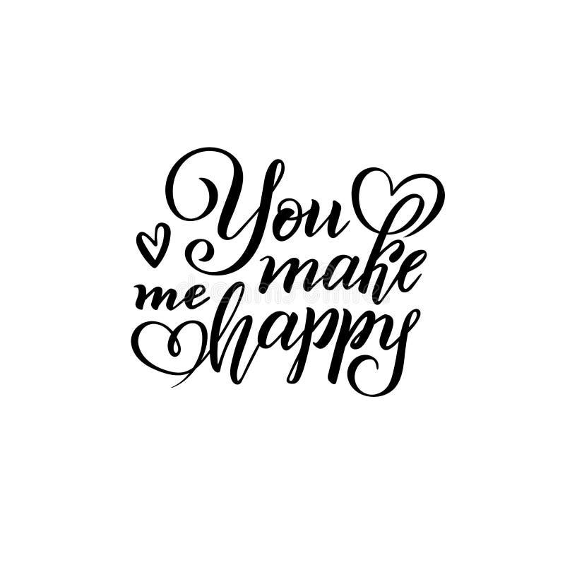 Mano del vector que pone letras al texto usted para hacerme feliz Cita positiva aislada de la inscripción, frase del amor, postal libre illustration