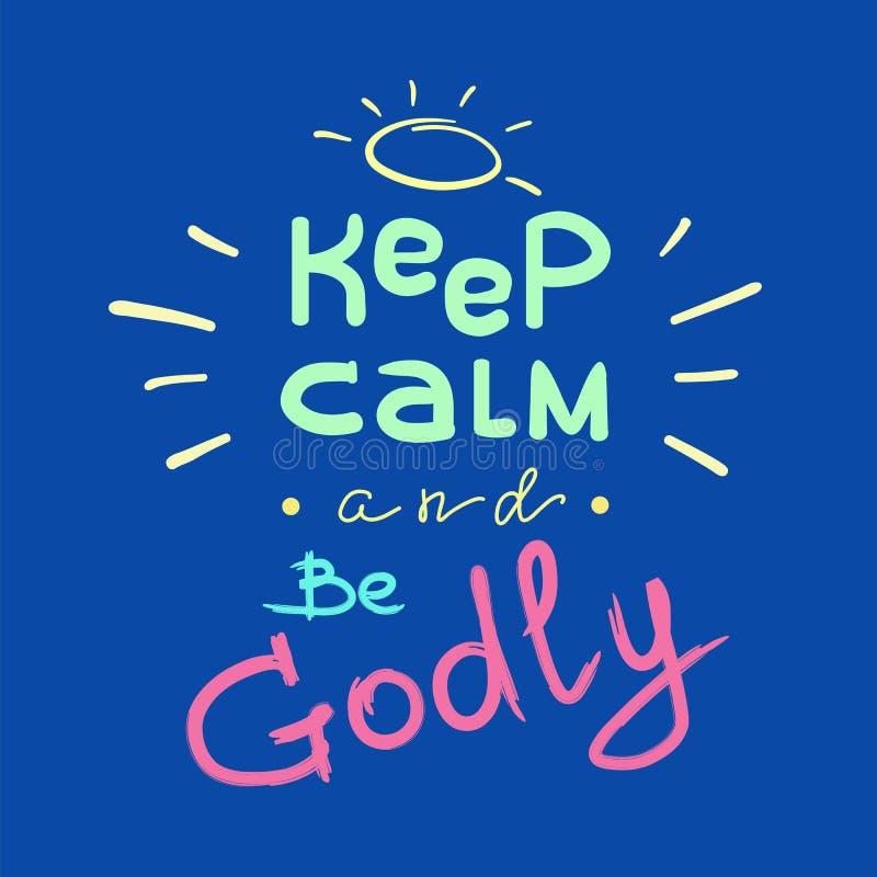 Mantenha a calma e seja divino - rotulação inspirador das citações Cópia para o cartaz, livro de oração, ilustração stock