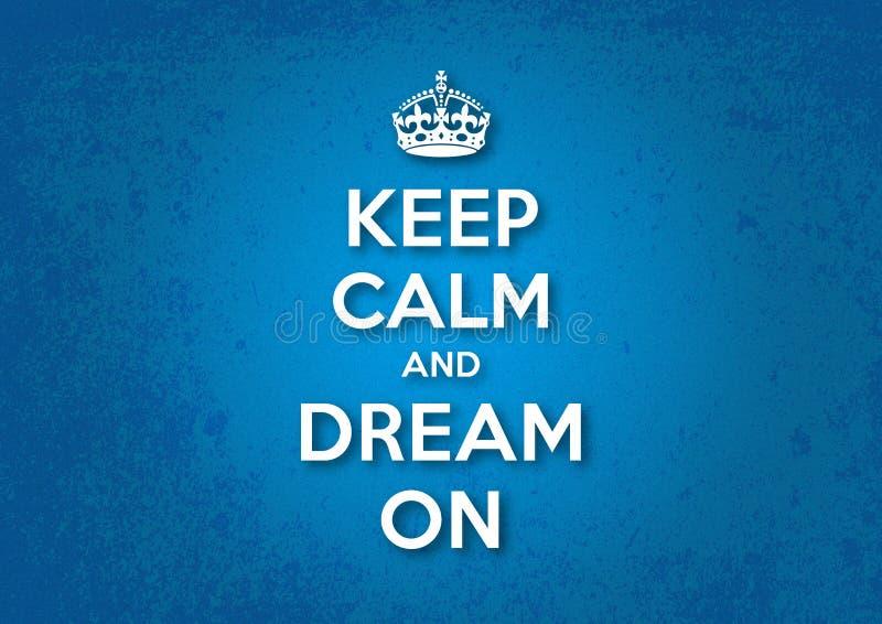 Mantenha a calma e sonhe sobre ilustração royalty free
