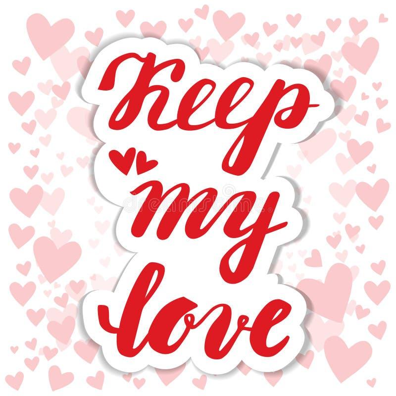 Mantenha meu amor Caligrafia da mão Dia de Valentim do cartão ilustração stock